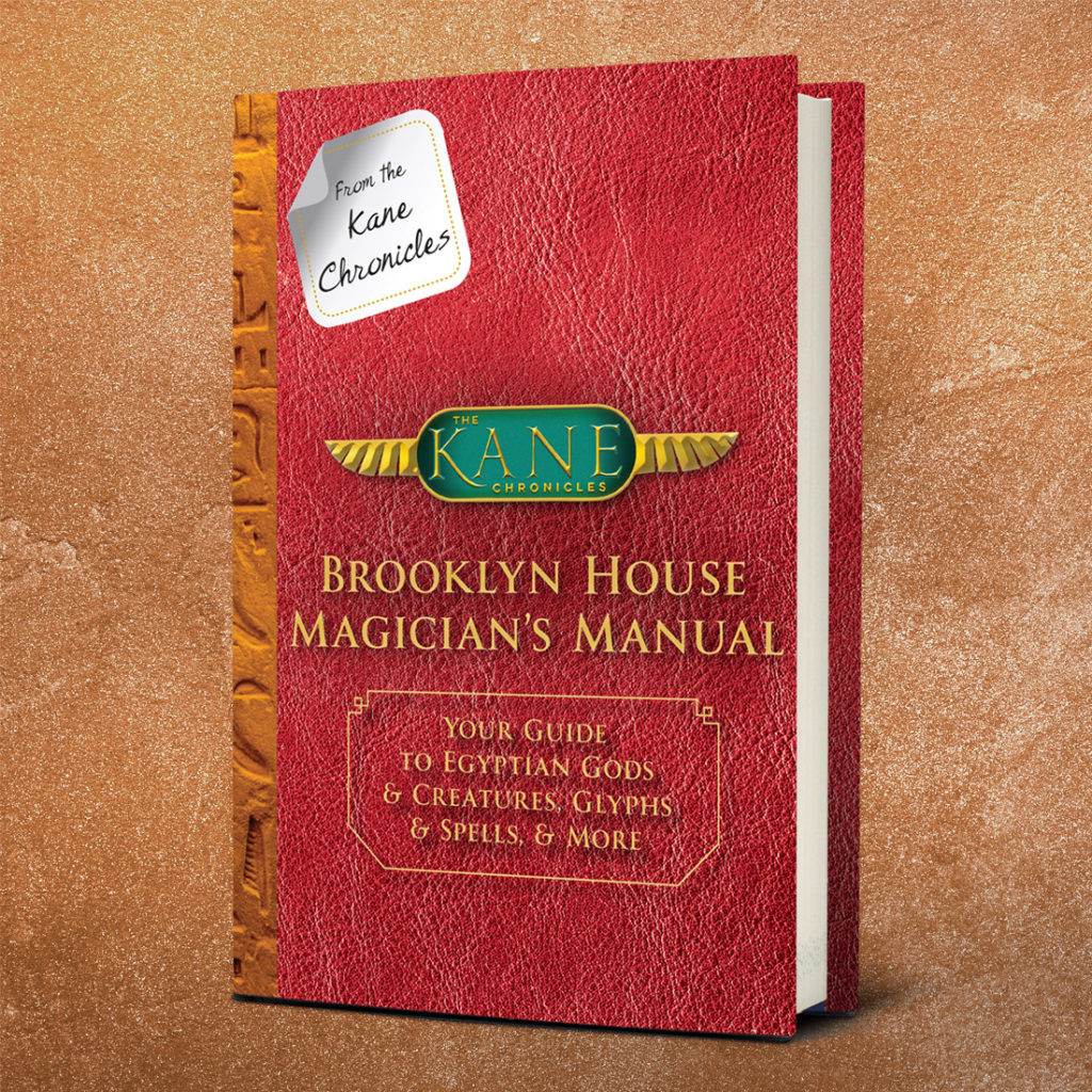 The Kane Chronicles - Brooklyn House Magicians Manual